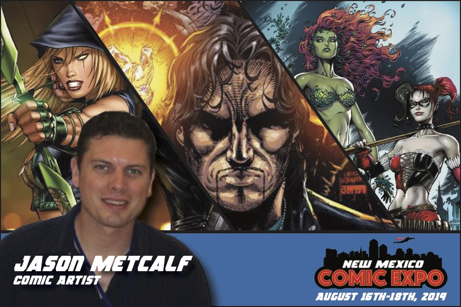 Jason Metcalf - New Mexico Comic Expo | August 16th-18th, 2019